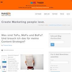 Was sind ToFu, MoFu und BoFu? Und brauch ich das für meine Content-Strategie?