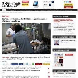 Bravant les tabous, des Syriens soignés dans des hôpitaux israéliens