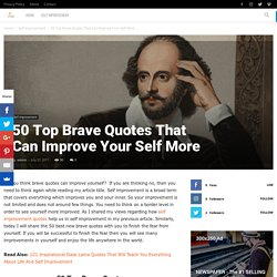 50 Top Brave Quotes That Can Improve Your Self More