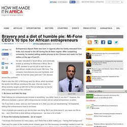 Bravery and a diet of humble pie: Mi-Fone CEO's 10 tips for African entrepreneurs