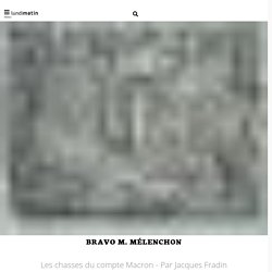 Bravo M. Mélenchon