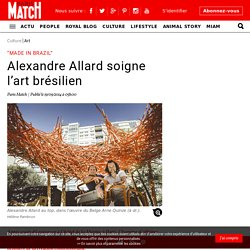 """Made in Brazil"" - Alexandre Allard soigne l'art brésilien"