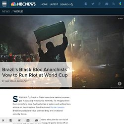 Brazil's Black Bloc Anarchists Vow to Run Riot at World Cup