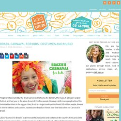 Brazil Carnaval for Kids: Costumes and Music!