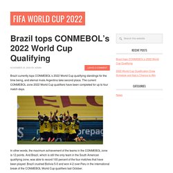 Brazil tops CONMEBOL's 2022 World Cup Qualifying