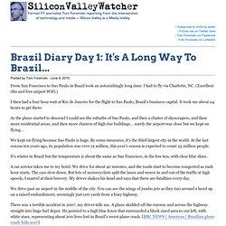 Brazil Diary Day 1: It's A Long Way To Brazil...