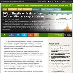 30% of Brazil's emissions from deforestation are export-driven