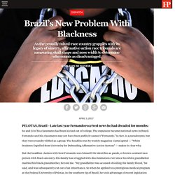 Brazil's New Problem With Blackness