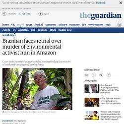 Brazilian faces retrial over murder of activist nun Dorothy Stang in Amazon