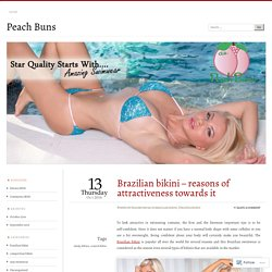 Brazilian bikini – reasons of attractiveness towards it
