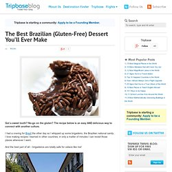 The Best (Brazilian) Dessert You'll Ever Make