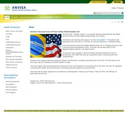 ANVISA 13/08/13 Seminar discusses new US Food Safety Modernization Act