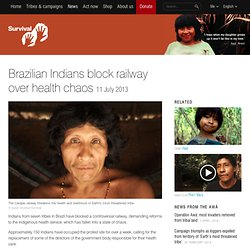 Brazilian Indians block railway over health chaos