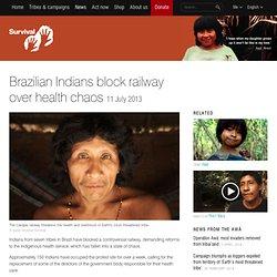 Brazilian Indians block railway over health chaos