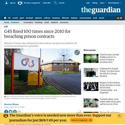 G4S fined 100 times since 2010 for breaching prison contracts