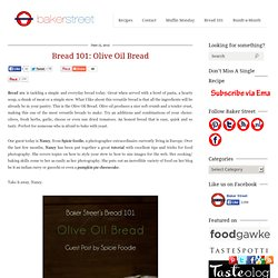 Bread 101: Olive Oil Bread | Baker Street