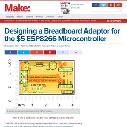 Designing a Breadboard Adaptor for the $5 ESP8266 Microcontroller