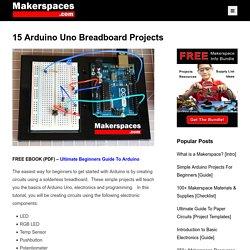 15 Arduino Uno Breadboard Projects For Beginners w/ Code - PDF
