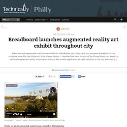 http://technicallyphilly.com/2010/10/18/breadboard-launches-augmented-reality-art-exhibit-throughout-city