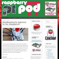 Breadboarding for beginners for the #RaspberryPi