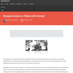 Breadcrumbs on Rails with Gretel