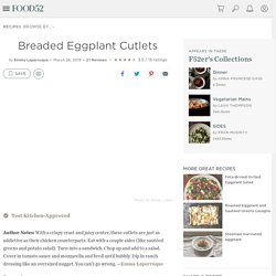 Breaded Eggplant Cutlets Recipe on Food52