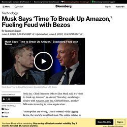 Musk Says 'Time To Break Up Amazon,' Fueling Feud with Bezos