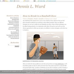 How to Break in a Baseball Glove - Dennis L. Ward