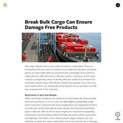 Break Bulk Cargo Can Ensure Damage Free Products