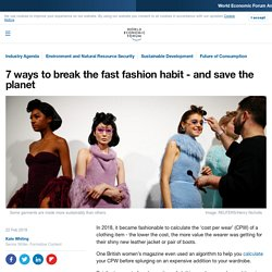 7 ways to break the fast fashion habit - and save the planet