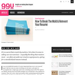How To Break The Mold & Reinvent Your Resumé