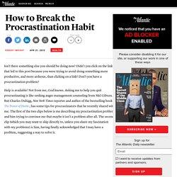 How to Break the Procrastination Habit