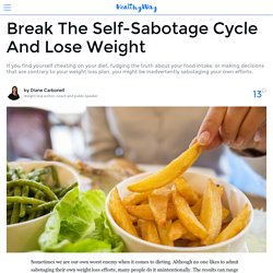 Break The Self-Sabotage Cycle And Lose Weight