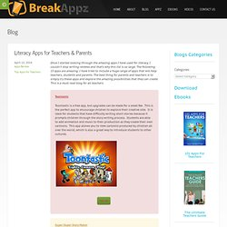 Literacy Apps for Teachers & Parents