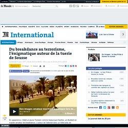 Du breakdance au terrorisme, l'énigmatique auteur de la tuerie de Sousse