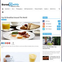 Top 50 Breakfast Around The World
