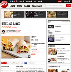 Breakfast Burrito Recipe : Ellie Krieger : Recipes