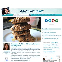 Breakfast Cookies – A Perfect, Portable, Healthy Start