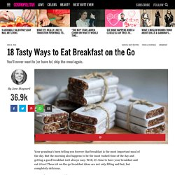 Breakfast on the Go - 18 Tasty Ways to Eat Breakfast on the Go