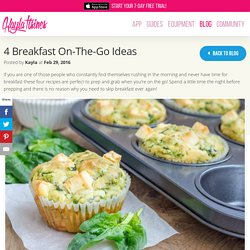 4 Breakfast On-The-Go Ideas – Kayla Itsines