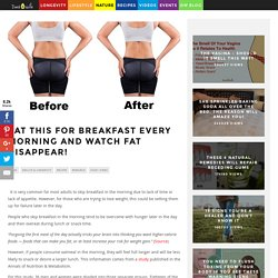 Eat This for Breakfast Every Morning and Watch Fat Disappear!
