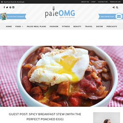 Guest Post: Spicy Breakfast Stew (with the perfect poached egg) - PaleOMG.com
