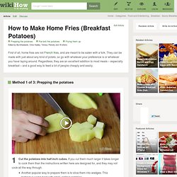 How to Make Home Fries (Breakfast Potatoes): 10 steps