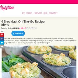 4 Breakfast On-The-Go Recipe Ideas – Kayla Itsines