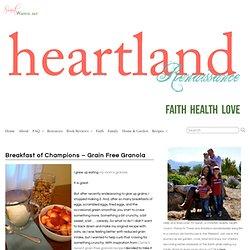 Breakfast of Champions – Grain Free Granola » heartland Renaissance