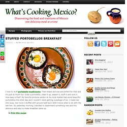 Breakfast Stuffed Portobellos | What's Cooking Mexico