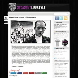 Breakfast at Hunter S. Thompson's | Decadent Lifestyle
