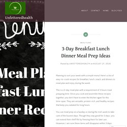3-Day Breakfast Lunch Dinner Meal Prep Ideas – Unfetteredhealth
