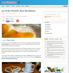 50 of the World's Best Breakfasts | The HostelBookers Blog - StumbleUpon