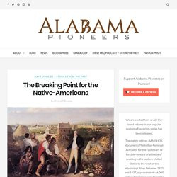 The Breaking Point for the Native-Americans – Alabama Pioneers